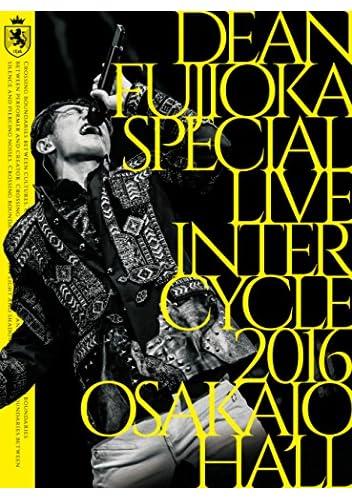 【早期購入特典あり】DEAN FUJIOKA Special Live 「InterCycle 2016」 at Osaka-Jo Hall(A2ポスター付き) [Blu-ray]