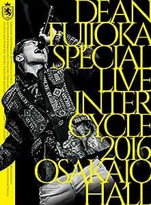 DEAN FUJIOKA Special Live 「InterCycle 2016」 at Osaka-Jo Hall [DVD]