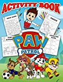 Paw Patrol Activity Book: Coloring, Dot to Dot, Mazes, Word Search, Sudoku, How to Draw, Tracing Practice, Counting Game and More... This Activity Book Will Be Interesting For Boys, Girls, Toddlers, Preschoolers, Kids (Ages 5-7, 8-10, 11-13)