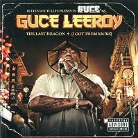 Guce Leeroy-Last Dragon (I Got Them Kicks)