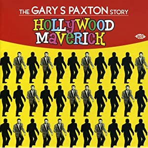 HOLLYWOOD MAVERICK-THE GARY PAXTON STORY