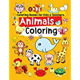 Coloring Books for Kids & Toddlers: Animals Coloring: Children Activity Books for Kids Ages 2-4, 4-8, Boys, Girls, Fun Early