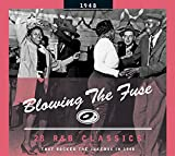 Blowing the Fuse 1948: 28 R&B Classics That Rocked the Jukebox in 1948