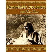 Remarkable Encounters with Ram Dass (English Edition)