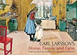 Carl Larsson's Home, Family and Farm: Paintings from the Swedish Arts and Crafts Movement
