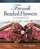 French Beaded Flowers - The Complete Guide (English Edition) 画像