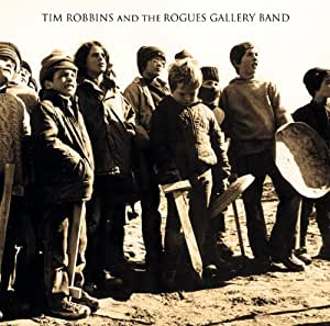 ティム・ロビンス・アンド・ザ・ロウグス・ギャラリー・バンド