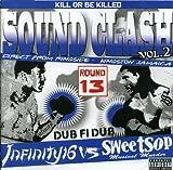 SOUND CLASH vol.2~DUB FI DUB~INFINITY16 vs SWEET SOP