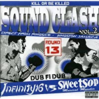 SOUND CLASH vol.2~DUB FI DUB~INFINITY16 vs SWEET SOP