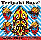 WORK THAT feat. PHARRELL & CHRIS BROWN / TERIYAKI BOYZ