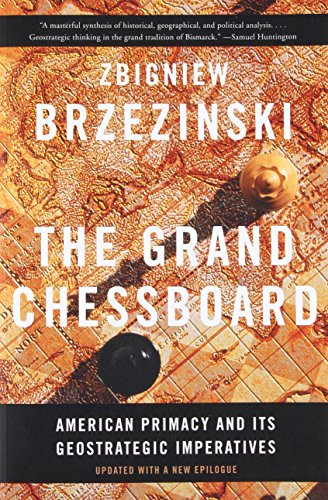 Download The Grand Chessboard: American Primacy and Its Geostrategic Imperatives 046509435X