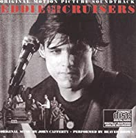 Eddie And The Cruisers: The Unreleased Tapes by Various (1999-01-25)