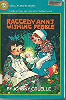 Raggedy Ann and the Wishing Pebble