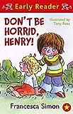 Don't Be Horrid, Henry! (Early Reader)