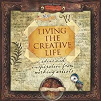 Living the Creative Life: Ideas and Inspiration from Working Artists [並行輸入品]
