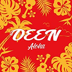Aloha♪DEEN
