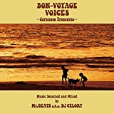 BON-VOYAGE VOICES ~Japanese Treasures~Music Selected and Mixed by Mr. BEATS a.k.a. DJ CELORY