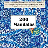 200 Mandalas Positive Coloring Book for children - World's Most Beautiful Mandalas for Stress Relief and Relaxation - Hand Drawn Designs - Good for all ages - Art Therapy - Cartoon Coloring Books for Stress Relief