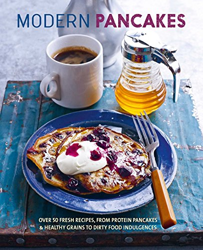 Modern Pancakes: Over 60 contemporary recipes, fro...