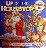 Up on the Housetop Holiday Christmas Sing-along Book & Music Cd with 10 Songs