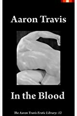 In the Blood (The Aaron Travis Erotic Library Book 13) Kindle Edition