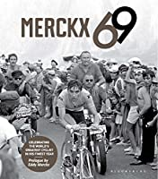 Merckx 69: Celebrating the world's greatest cyclist in his finest year by Jan Maes(2015-06-02)