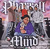 In My Mind - The Prequel by Pharrell & Dj Drama (2006-06-24)