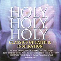 Holy Holy Holy Classics of Faith & Inspiration