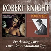 Everlasting Love / Love On A M by Robert Knight (2002-07-25)