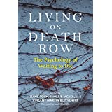 Living on Death Row: The Psychology of Waiting to Die (American Psychological Associa)