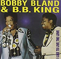 I Like to Live the Love by Bobby Bland (1995-01-01)