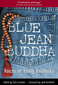 Blue Jean Buddha: Voices of Young Buddhists by [Loundon, Sumi]