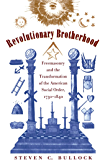 Revolutionary Brotherhood: Freemasonry and the Transformation of the American Social Order, 1730-1840 (Published by the Omohundro Institute of Early American ... of North Carolina Press) (English Edition)