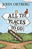 All the Places to Go . . . How Will You Know?: God Has Placed before You an Open Door. What Will You Do? (English Edition)