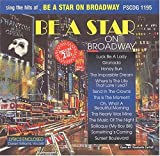 Sing The Hits Of Be A Star On Broadway (Karaoke) (2011-04-12)