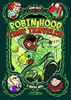 Far Out Classic Stories: Robin Hood, Time Traveler