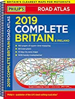 Philip's 2019 Complete Road Atlas Britain and Ireland - Spiral: (Spiral binding) (Philips Road Atlas)