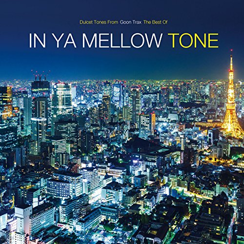 [画像:The Best Of IN YA MELLOW TONE [12inch LP] [Analog]]