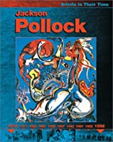 Jackson Pollock (Artists in Their Time)