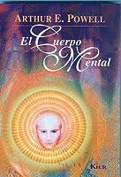 Cuerpo Mental, El/The Mental Body