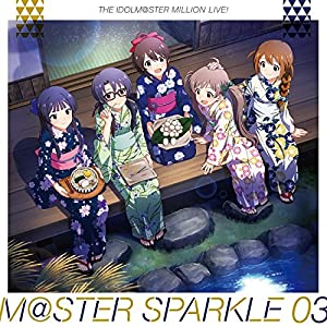 THE IDOLM@STER MILLION LIVE! M@STER SPARKLE 03 (特典なし)