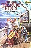 True-Life Treasure Hunts (Step into Reading)
