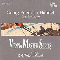 Georg Friedrich Handel: Orgelkonzerte (Organ Concerti / Concertos - No. 1 in g-minor, op. 4; No. 4 in F-major, op. 4; No. 13, op. 4; Suite in G-major) - Vienna Master Series Digital Classic