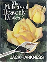 The Makers of Heavenly Roses