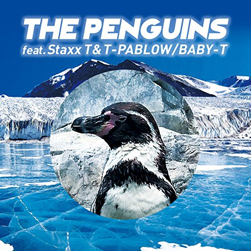 THE PENGUINS (feat. Staxx T & T-PABLOW)