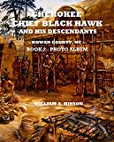 CHEROKEE CHIEF BLACK HAWK AND HIS DESCENDANTS - BOOK 2: PHOTO ALBUM: - ROWAN COUNTY, NC - (English Edition)