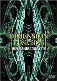 DIMENSION LIVE2005 IMPRESSIONS TOUR in STB
