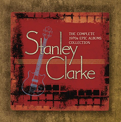 Stanley Clarke: Complete 1970s Epic Albums Collection - Stanley Clarke