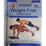 Anatomy Fitness Weight Free Exercise - The Trainer's Guide to your Workout