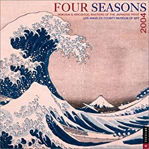 Four Seasons: Hokusai and Hiroshige, Masters of the Japanese Print 2004 Wall Calendar